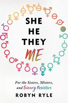 BOOK-REVIEW-She-He-They-Me-For-the-Sisters-Misters-and-Binary-Resisters