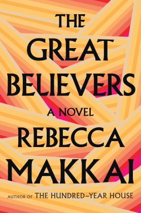 BOOKS Rebecca Makkai on 'The Great Believers,'Chicago, Paris and AIDS