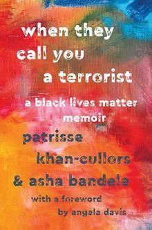 When-They-Call-You-a-Terrorist-A-Black-Lives-Matter-Memoir