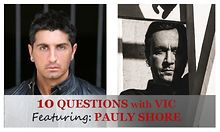 10-Questions-with-Vic-Pauly-Shore
