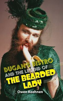 Dugans-Bistro-and-the-Legend-of-the-Bearded-Lady-