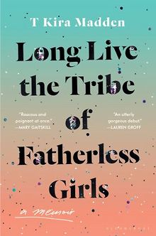 BOOK-REVIEW-Long-Live-the-Tribe-of-Fatherless-Girls